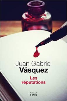 LesReputationsJuanGabrielVasquez