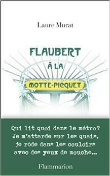 FlaubertALaMottePicquetLaureMurat